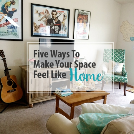 Five-Ways-to-Make-Your-Space-Feel-Like-Home