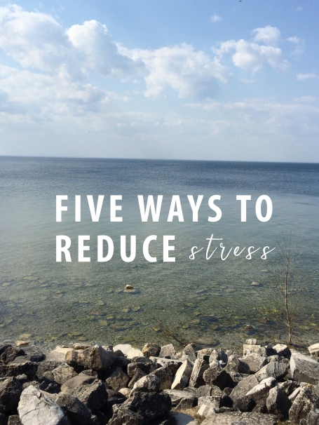 Five easy tips to help reduce your stress!
